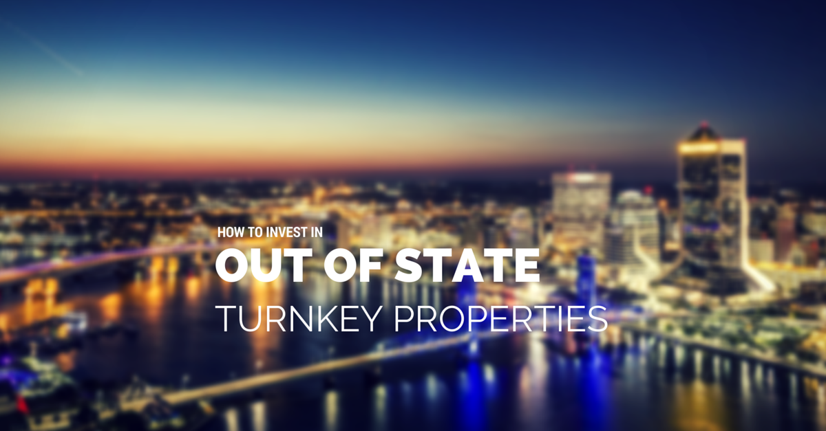 Out of State Turnkey Investment Properties