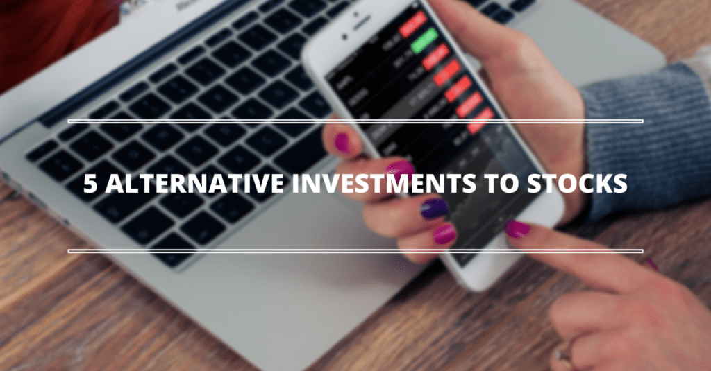5 Best Alternative Investments to Stocks