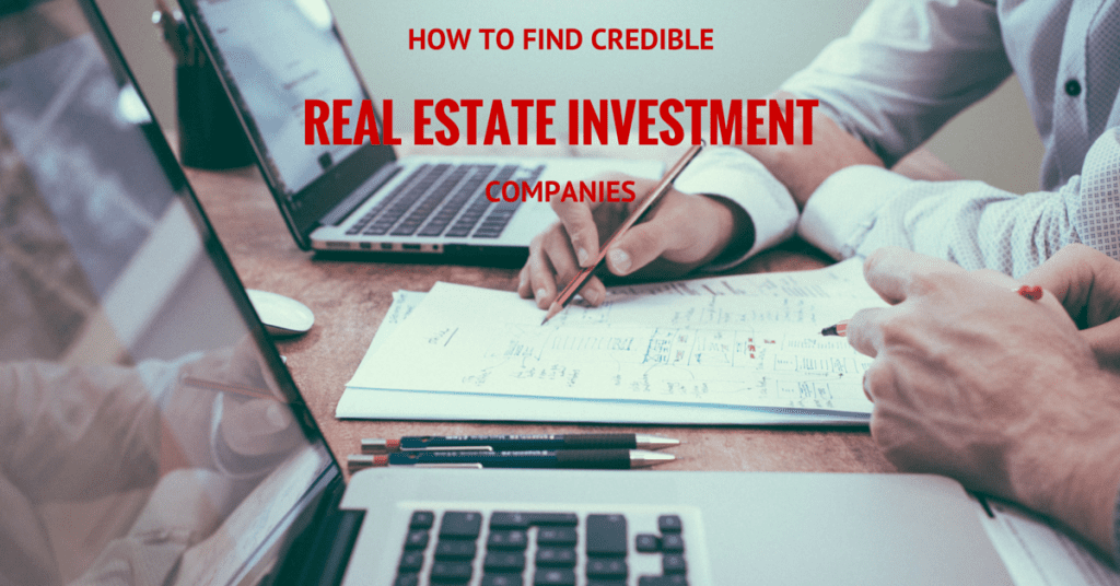 How to Find Credible Real Estate Investment Companies