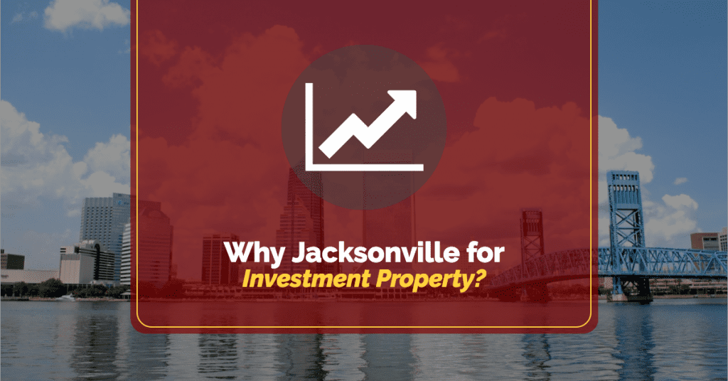 Why Jacksonville for Investment Property?