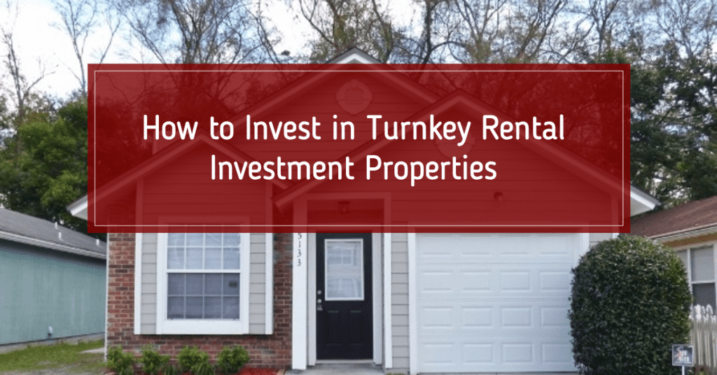 How to Invest in Turnkey Rental Investment Properties