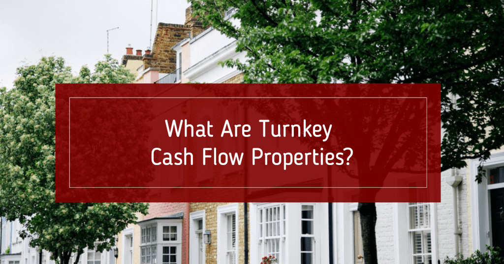 What Are Turnkey Cash Flow Properties?
