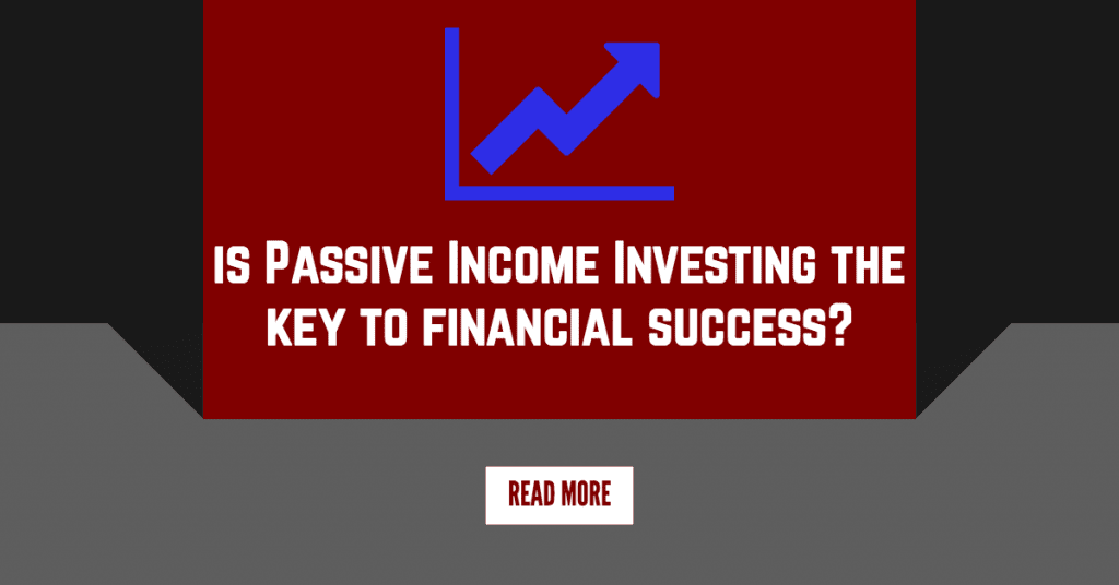 Is Passive Income Investing the Key to Financial Freedom?