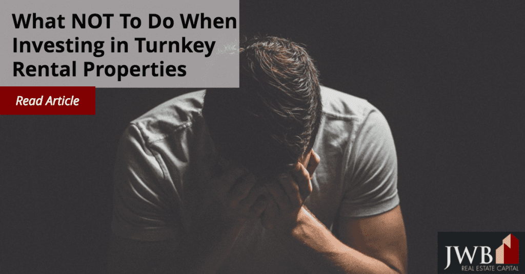 What NOT To Do When Investing in Turnkey Rental Properties