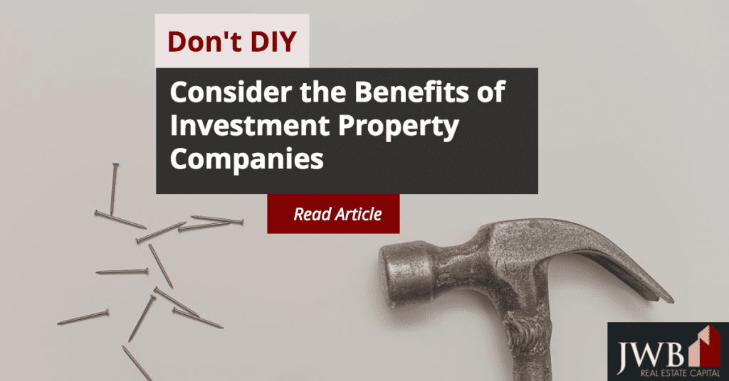 Don't DIY: Consider Investment Property Companies