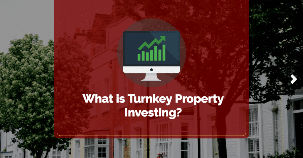 What is Turnkey Property Investing?