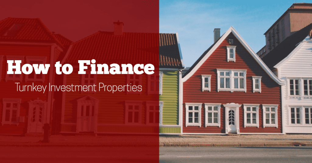 How to Finance Turnkey Investment Properties