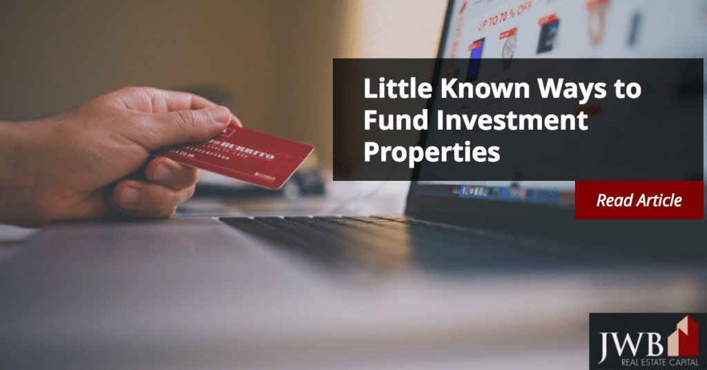 Little Known Ways to Fund Investment Properties