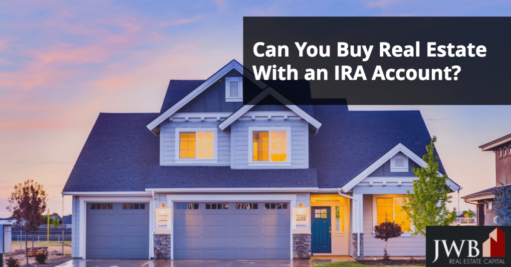 Can You Buy Real Estate With IRA Account?