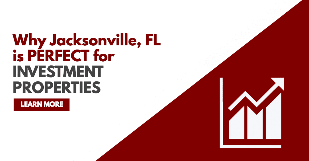 Why Jacksonville, FL is Perfect for Investment Properties