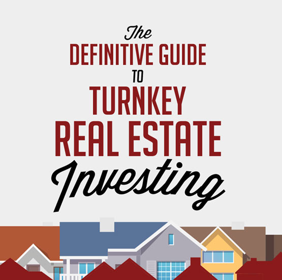 The Definitive Guide to Turnkey Real Estate Investing: