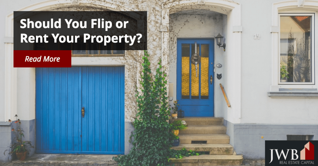 Should You Flip or Rent Property?