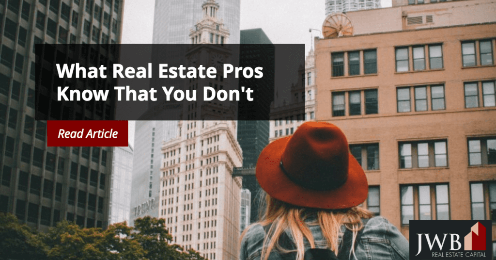 What Real Estate Pros Know That You Don't