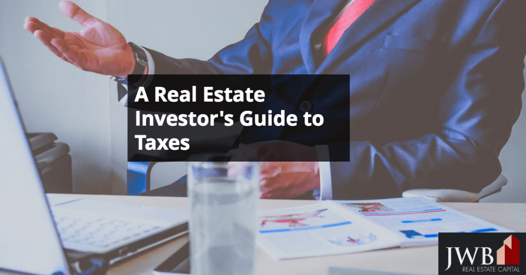 A Real Estate Investor's Guide to Taxes