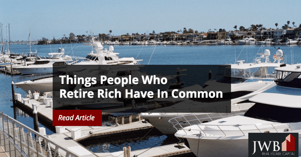 Things People Who Retire Rich Have In Common