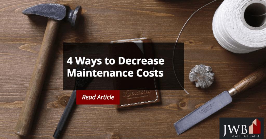 4 Ways to Decrease Maintenance Costs