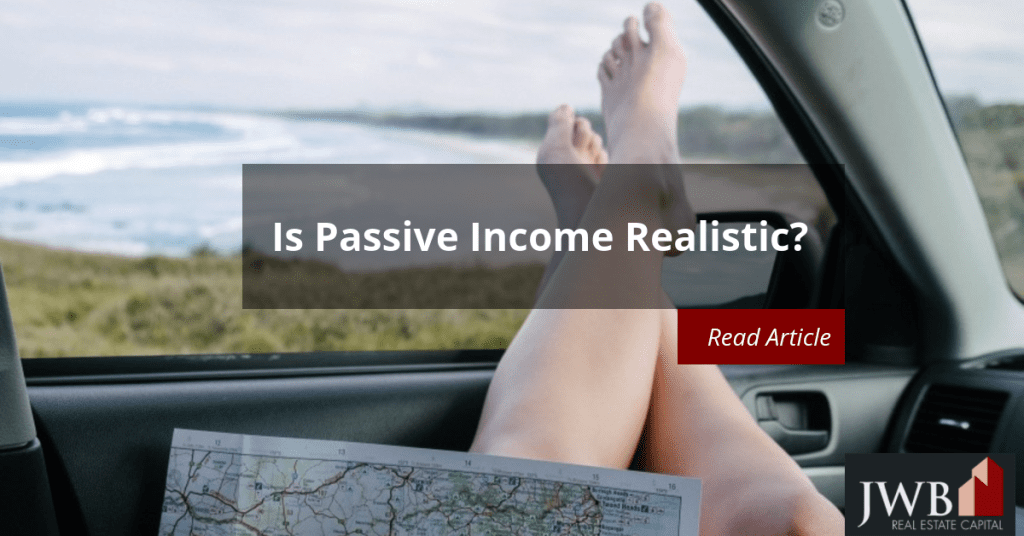 Is Passive Income Realistic?