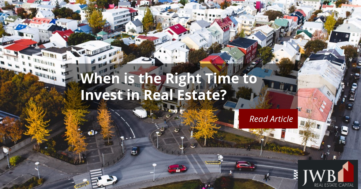 When Is The Right Time to Invest In Real Estate?