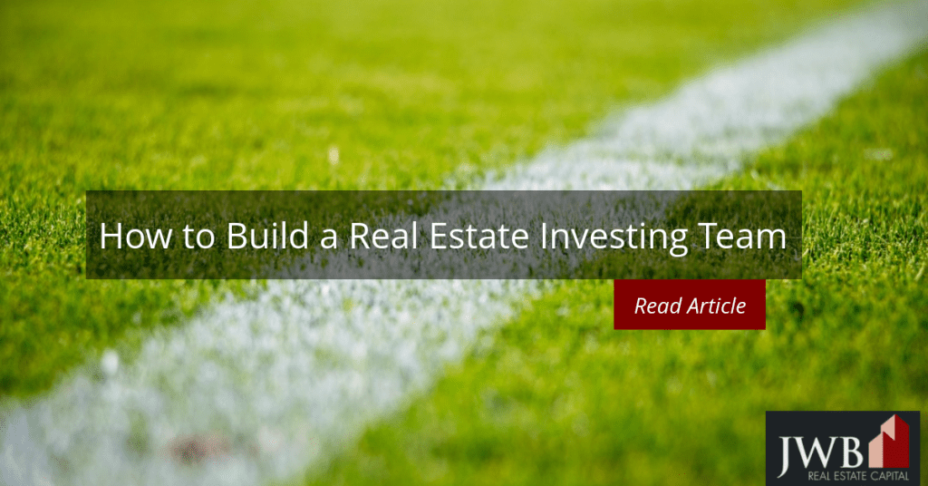 How to Build A Real Estate Investing Team