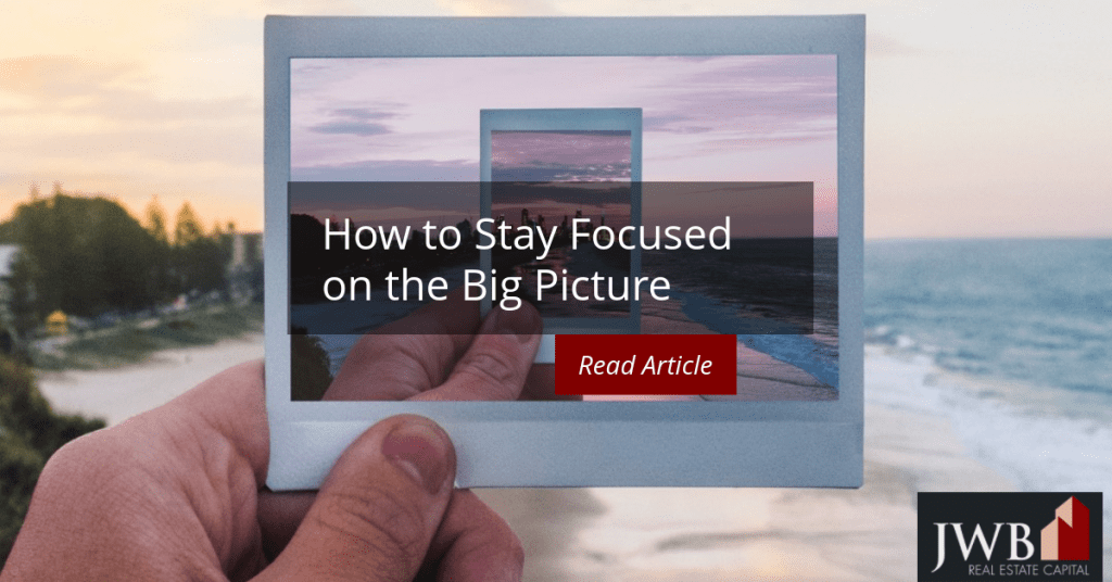 How to Stay Focused on the Big Picture