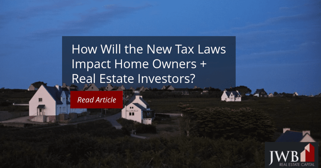 How Will The New Tax Laws Impact Home Owners + Investors
