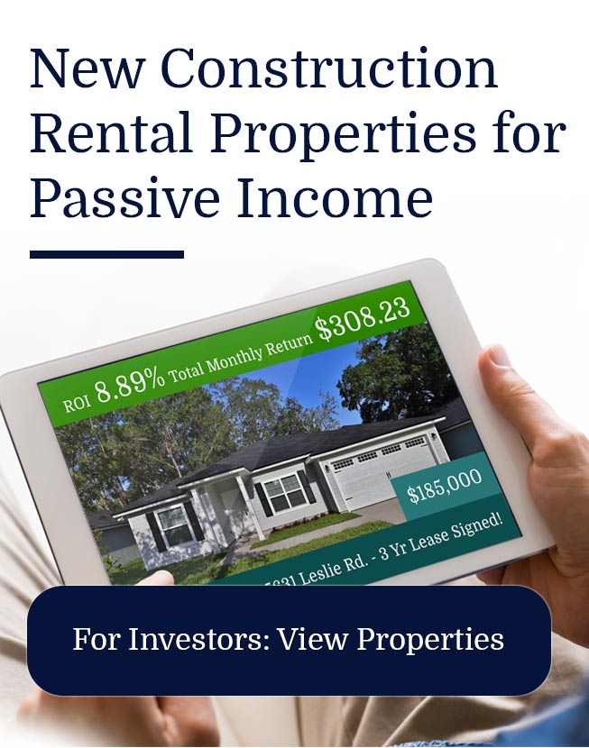 New Construction Rental Properties for Passive Income - For Investors: View Properties