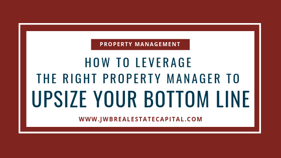 The right property manager can lower your rental maintenance costs and upsize your bottom line