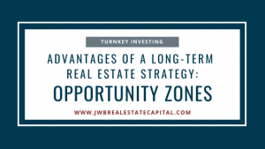 Advantage of Opportunity Zones in real estate investing